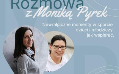 [Podcast] Sandra Kalinowska  # 1. Monika Pyrek | Newralgiczne momenty w sporcie dzieci i młodzieży